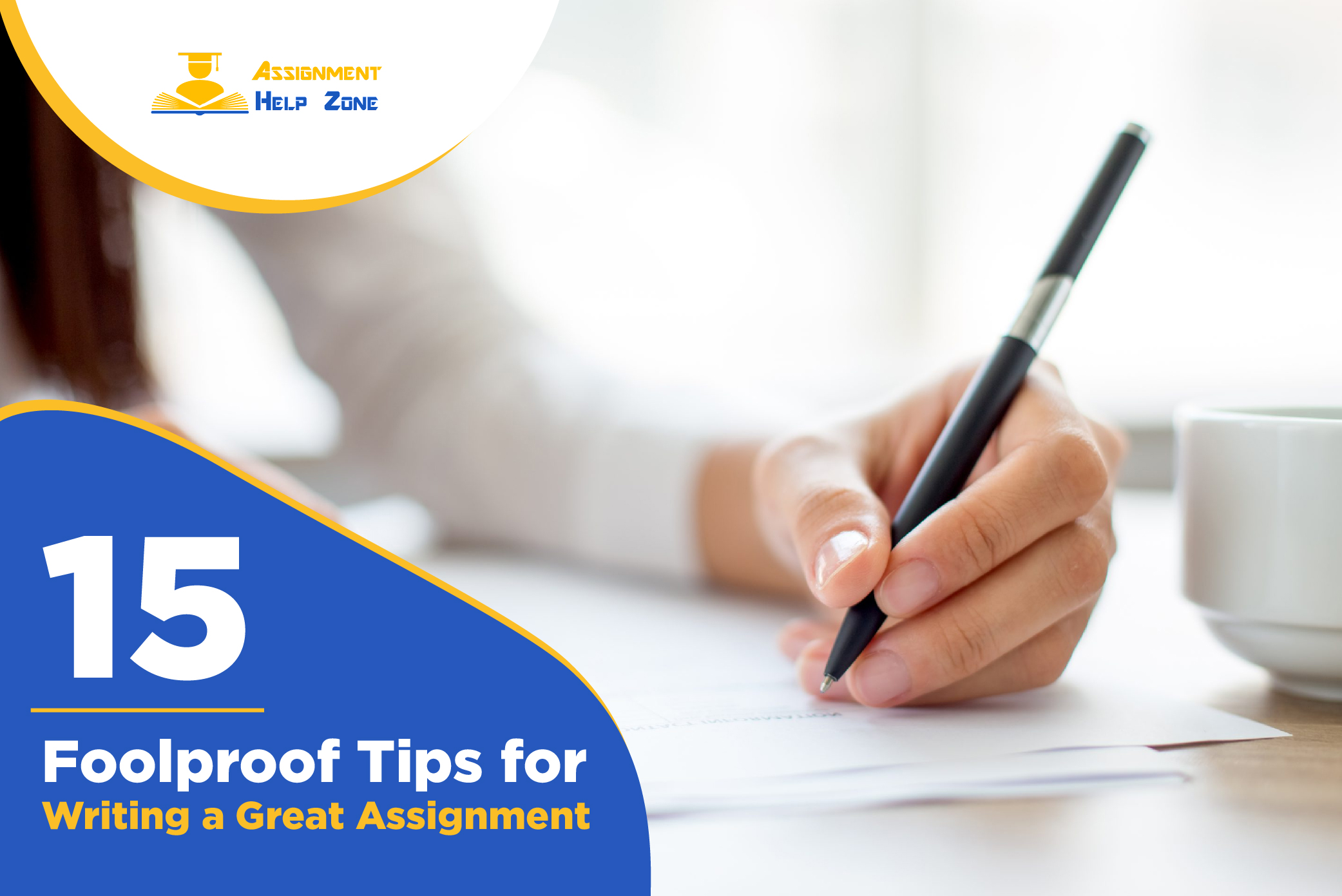 15 Foolproof Tips for Writing a Great Assignment
